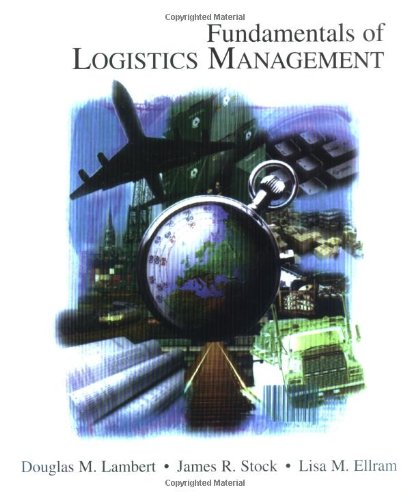 Fundamentals of Logistics Management (The Irwin/McGraw-Hill Series in Marketing) Douglas Lambert