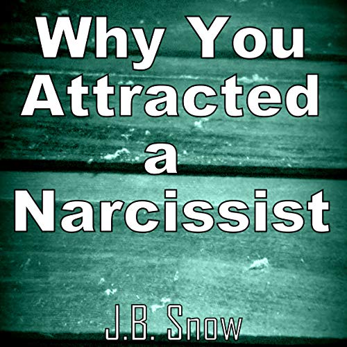 (Why You Attracted a Narcissist: Transcend Mediocrity, Book)