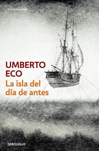 La isla del día de antes (CONTEMPORANEA) Libro de bolsillo – 1 jun 2017 Umberto Eco DEBOLSILLO 8497593847 Historical - General