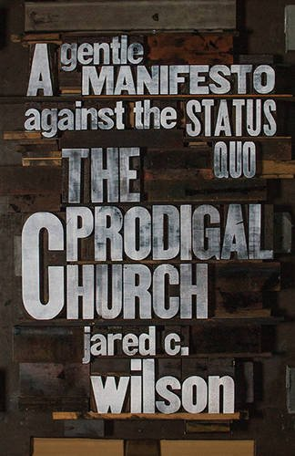 The Prodigal Church: A Gentle Manifesto against the Status Quo