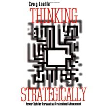 Thinking Strategically: Power Tools for Personal and Professional Advancement