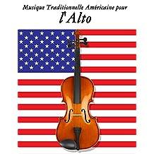 Musique Traditionnelle Américaine pour l'Alto: 10 Chansons Patriotiques des États-Unis (French Edition)