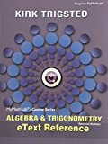 MyMathLab for Trigsted Algebra and Trigonometry -- Access Card -- PLUS EText Reference, Trigsted, Kirk, 0133975096