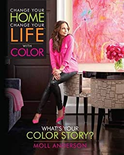Book Cover: Change Your Home, Change Your Life with Color: What's Your Color Story?
