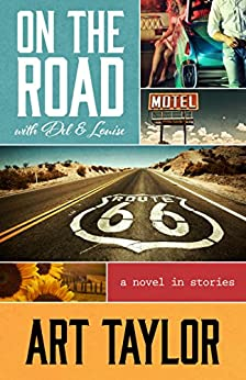On The Road with Del & Louise: A Novel in Stories by [Taylor, Art]