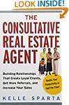 The Consultative Real Estate Agent: B...