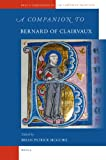 img - for A Companion to Bernard of Clairvaux (Brill's Companions to the Christian Tradition) book / textbook / text book