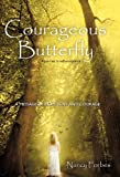img - for Courageous Butterfly: A Journey to Self-Acceptance - A Message of Hope, Love and Courage. book / textbook / text book