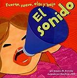 El sonido: Fuerte, suave, alto y bajo (Ciencia asombrosa) (Spanish Edition)
