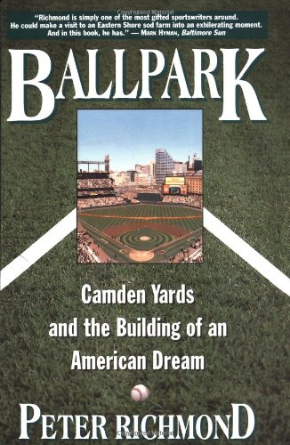 Ballpark: Camden Yards and the Building of an American Dream
