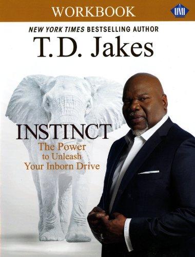 INSTINCT Christian Study Guide (UMI): A Christian Workbook companion to INSTINCT: The Power to Unleash Your Inborn Drive - Td Jakes Instinct