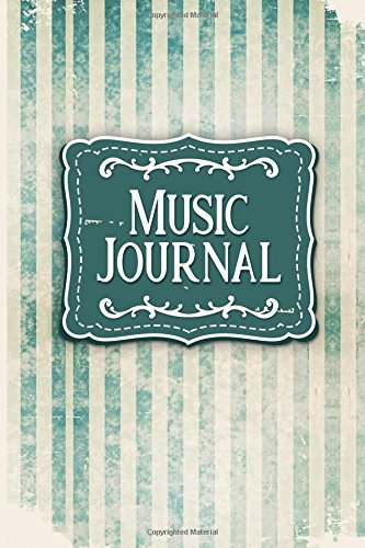 Music Journal: With Lined/Ruled Paper And Staff, Manuscript Paper For Notes: Music Journal Songwriting Notebook, Songwriting Journal - Vintage Cover (Volume 9)