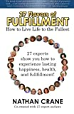 img - for 27 Flavors of Fulfillment: How to Live Life to the Fullest!: 27 Experts Show You How to Experience Lasting Happiness, Health, and Fulfillment (Volume 1) book / textbook / text book