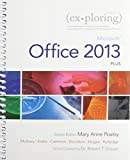 Exploring : Microsoft Office 2013, Plus and MyITLab with Pearson EText -- Access Card -- for Exploring with Office 2013 Package, Poatsy, Mary Anne and Mulbery, Keith, 0133810003