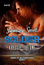 Submission, Secrets, and the Soldier (Heroes of Westhorpe Ridge Book 4)
