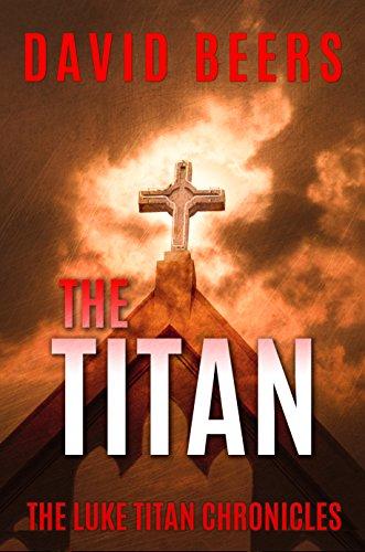(The Titan: The Luke Titan Chronicles 6/6)