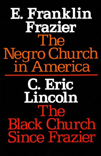 The Negro Church In America The Black Church Since Frazier  Sourcebooks In Negro History