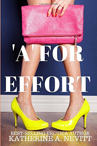 'A' For Effort: Alpha BDSM Erotic Romance pdf