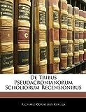 De Tribus Pseudacronianorum Scholiorum Recensionibus, Richard Cornelius Kukula, 1141668408