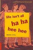 Life Isn't All Ha Ha Hee Hee, Meera Syal, 031227856X