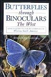Butterflies Through Binoculars, Jeffrey Glassberg, 0195106695