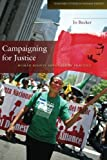 By Jo Becker Campaigning for Justice: Human Rights Advocacy in Practice (Stanford Studies in Human Rights)