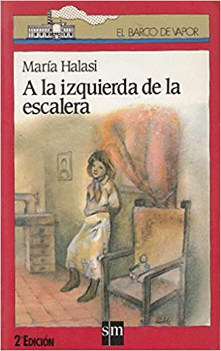 A La Izquierda De La Escalera (Barco De Vapor Roja): Amazon.es: Halasi, Maria: Libros