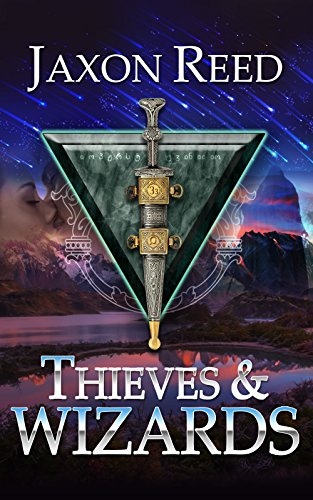 Thieves and Wizards (The Forlorn Dagger Book 1) by [Reed, Jaxon]
