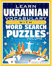 Learn Ukrainian Vocabulary with Word Search Puzzles Volume 1: Study Ukrainian Words with 108 Vocab Building Review Puzzles in Just Minutes