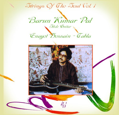 Strings Of The Soul Vol. 1: Barun Kumar Pal - Guitar