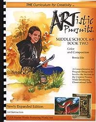 ARTistic Pursuits Middle School 6-8 Book Two, Color and Composition (ARTistic Pursuits)