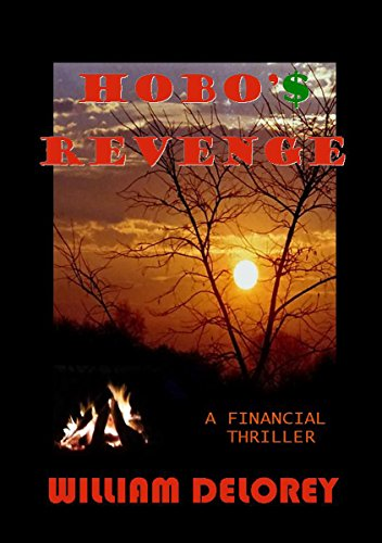 Hobo'$ Revenge: A Financial Thriller by [Delorey, William]