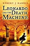 Front cover for the book Leonardo and the death machine by Robert J. Harris
