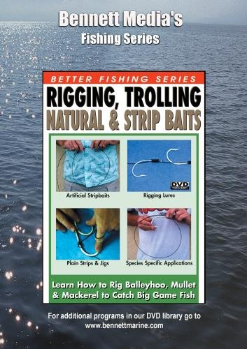 (RIGGING & TROLLING NATURAL & STRIP BAITS)