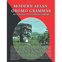 Modern Afaan Oromo Grammar: An Invitation To A Cushiatic Language