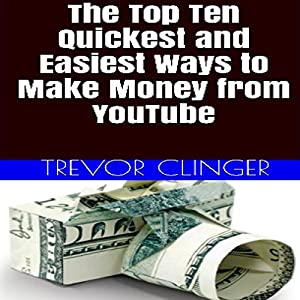 The Top Ten Quickest and Easiest Ways to Make Money from YouTube Audiobook