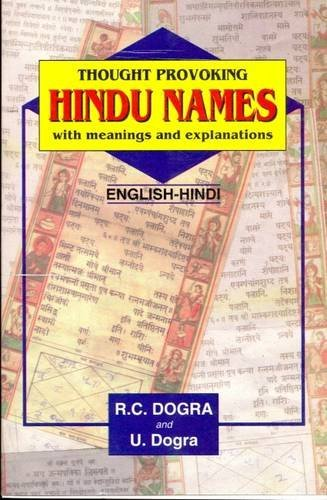 Thought Provoking Hindu Names with Meanings and Explanation in English and Translation into Hindi by R. C. Dogra (1999-05-07)