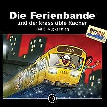 Die Ferienbande und der krass üble Rächer - Teil 3: Rückschlag (Die Ferienbande 10) Hörspiel von  Die Ferienbande Gesprochen von:  div.