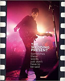 The Wedding Present: Sometimes these words just don't have to be
