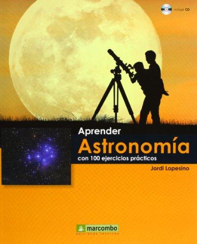 Descargar Libro Aprender Astronomía Con 100 Ejercicios Prácticos Jordi Lopesino Corral