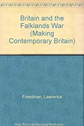 Britain and the Falklands War (Making Contemporary Britain)