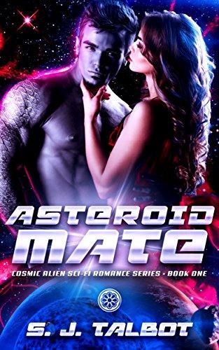 Asteroid Mate (Cosmic Alien Sci-Fi Romance Series Book 1)