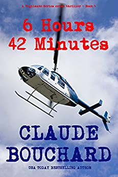 6 Hours 42 Minutes: A Vigilante Series crime thriller by [Bouchard, Claude]