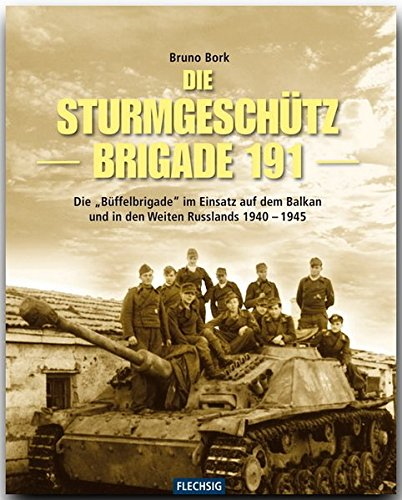 ZEITGESCHICHTE - Die Sturmgeschützbrigade 191 - Die