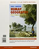 img - for Human Geography: Places and Regions in Global Context, Books a la Carte Edition (7th Edition) book / textbook / text book