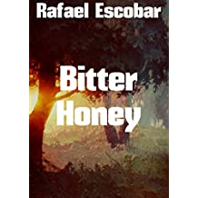 Bitter Honey (Spanish Edition)