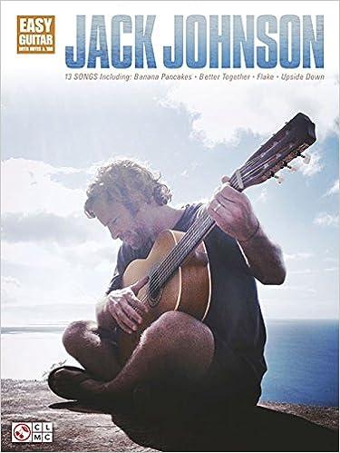 Jack Johnson: Easy Guitar with Notes & Tab: Jack Johnson ...