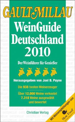 Gault Millau WeinGuide Deutschland 2010: Der Weinführer für Genießer