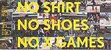 No Shirt No Shoes No X Games [Enhanced]