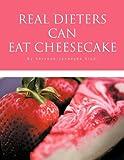 Real Dieters Can Eat Cheesecake, Aerynne Janaeyne Aiudi, 1466909099